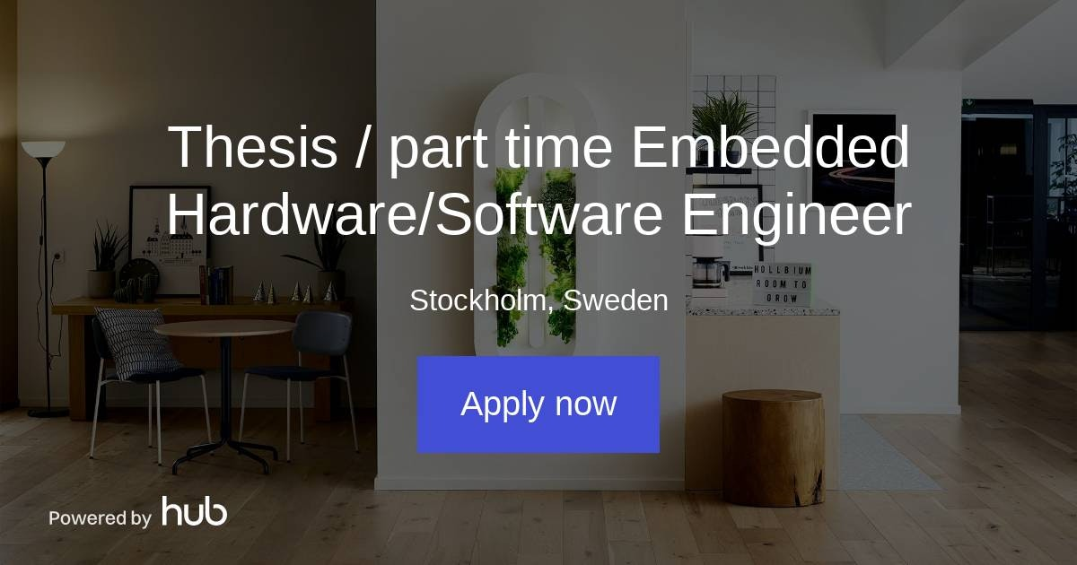 The Hub Thesis Part Time Embedded Hardware Software Engineer Hollbium